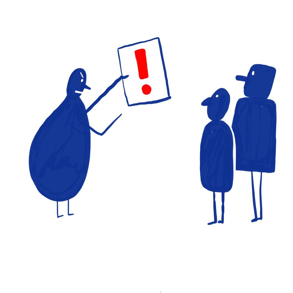 Zeichnung: eine Figur hält streng ein Schild mit einem roten großen Ausrufezeichen hoch. Zwei andere Figuren schauen ein bisschen eingeschüchtert drauf.