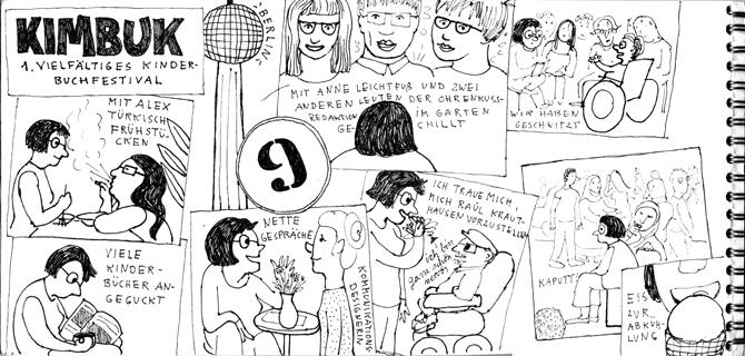 Seite aus Sketchnotes-Tagebuch. 9. Juni. Groß geschrieben: KIMBUK, 1. vielfältiges Kinderbuchfestival. 7 quadratische Kästen locker auf Seite angeordnet. Wirken wie Polaroid-Fotos, die auf dem Boden versteut sind. In Kästen verschiedene Szenen des festivals: ich mit Freundin im Café. ich sage hallo zu Raul Krauthausen, Anne Leichtfuß und andere Ohrenkuss-Leute. Die 9 des Datums ist in einer interessanten Stempelschrift und auffällig. Im Hintergrund der Berliner Fernsehturm. Interessante Komposition!